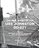 The Real Story of the USS Johnston DD-821 Part 2, George A Sites, 0979074649