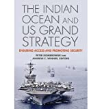 img - for [(The Indian Ocean and US Grand Strategy: Ensuring Access and Promoting Security)] [Author: Peter J. Dombrowski] published on (December, 2014) book / textbook / text book