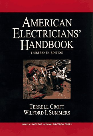 American Electrician's Handbook 13th edition by Croft, Terrell; Summers, Wilford published by McGraw-Hill Companies Hardcover