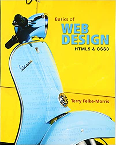 Basics Of Web Design Html5 And Css3 Terry Morris Terry Felke