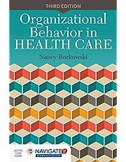 Organizational Behavior in Health Care + Navigate 2 Advantage Access
