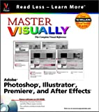 Master VISUALLY TM Adobe, Photoshop, Illustrator, Premiere, and Aftereffects, Michael S. Toot and Sherry Kinkoph, 0764536680