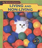 Living and Non-living (Young Explorer: My World of Science)
