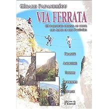 Via ferrata : 89 parcours choisis au coeur des Alpes et des Pyrénées