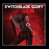 Switchblade Glory