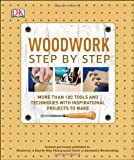 Woodwork Step by Step, Dorling Kindersley Publishing Staff, 1465419519