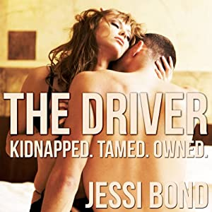 The Driver: Kidnapped. Owned. Tamed. Audiobook