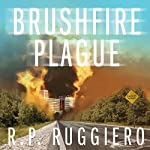 Brushfire Plague: Volume 1 | R.P. Ruggiero