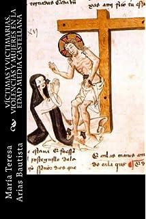 Víctimas y victimarias. Violencias y mujeres en la Edad Media castellana (Spanish Edition)