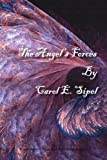 The Angel's Forces, Carol E. Sipel, 1412091381