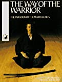 The Way of the Warrior: The Paradox of the Martial Arts