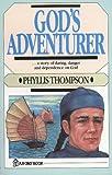 God's Adventurer, Hudson Taylor and Phyllis Thompson, 9971972514