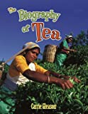 The Biography of Tea, Carrie Gleason, 0778725294