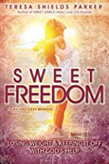 Sweet Freedom: Losing Weight and Keeping It Off With God's Help (The Sweet Series) Paperback