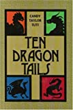 Ten Dragon Tails, Candy Taylor Tutt, 0972812407