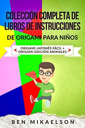 Colección Completa de Libros de Instrucciones de Origami para Niños: Origami Japonés Fácil + Origami