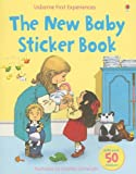 img - for The New Baby Sticker Book (Usborne First Experiences Sticker Books) book / textbook / text book