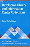 Developing Library and Information Center Collections, G. Edward Evans, 1563088320