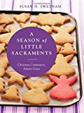 img - for A Season of Little Sacraments: Christmas Commotion, Advent Grace book / textbook / text book