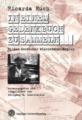 In einem Gedenkbuch zu sammeln.: Bilder deutscher Widerstandskämpfer