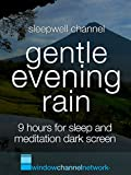 Gentle evening rain 9 hours for sleep and meditation dark screen