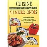 Cuisine facile et créative au micro-ondes