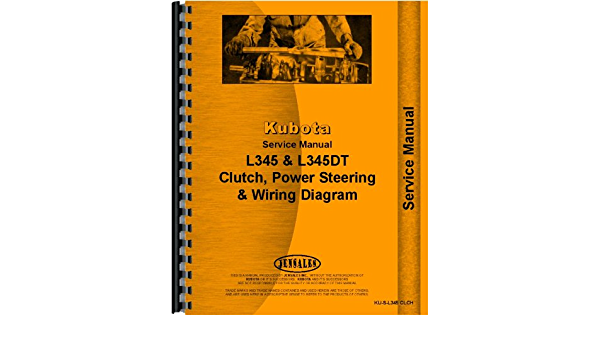 Amazon.com: Kubota L345 Clutch, Steering, Power Steering, Service and  Maintenance, Checks, Wiring Diagram Service Manual: Home ImprovementAmazon.com