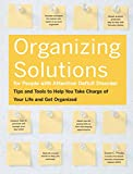 Organizing Solutions for People With Attention Deficit Disorder: Tips and Tools to Help You Take Charge of Your Life and Get Organized