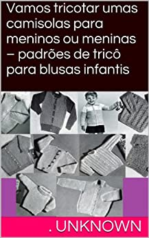 para blusas infantis (Portuguese Edition) eBook: Unknown: Kindle Store