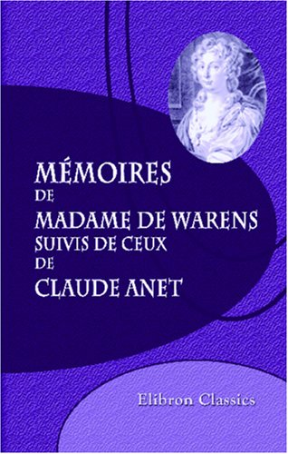 Download Mémoires de madame de Warens, suivis de ceux de Claude Anet (French Edition) ebook