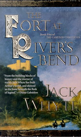Read Online The Fort at River's Bend: The Sorcerer, Book 1 (The Camulod Chronicles, Book 5) ebook