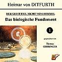 Das biologische Fundament (Der Geist fiel nicht vom Himmel 1) Hörbuch von Hoimar von Ditfurth Gesprochen von: Thomas Gehringer