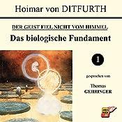 Das biologische Fundament (Der Geist fiel nicht vom Himmel 1) | Hoimar von Ditfurth