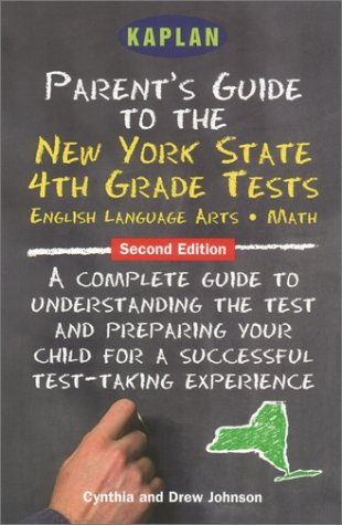 Kaplan Parent's Guide to the New York State 4th Grade Tests, Second Edition