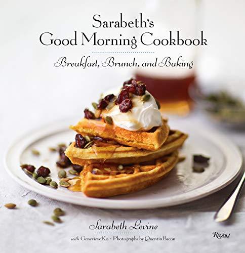 (Sarabeth's Good Morning Cookbook: Breakfast, Brunch, and Baking )