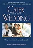 Cater Your Own Wedding, Michael Flowers and Donna Bankhead, 1564144747