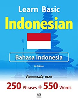 Learn Basic Indonesian - Commonly used 250 Phrases and 550