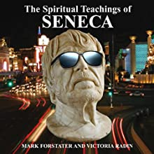 The Spiritual Teachings of Seneca: Ancient Philosophy for Modern Wisdom Audiobook by Mark Forstater, Victoria Radin Narrated by David Troughton, Louisa Millwood Haig