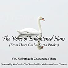 The Voice of Enlightened Nuns | Livre audio Auteur(s) : Ven. Kiribathgoda Gnanananda Thero Narrateur(s) :  We Care for You Team - Buddha Meditation Center, Toronto