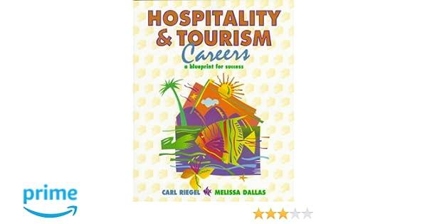 Hospitality and tourism careers a blueprint for success carl hospitality and tourism careers a blueprint for success carl riegel melissa dallas 9780132285452 amazon books malvernweather Images