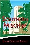 Southern Mischief, Elaine Schiller August, 1413778933