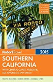 Fodor s Southern California 2015: with Central Coast, Yosemite, Los Angeles & San Diego (Full-color Travel Guide)
