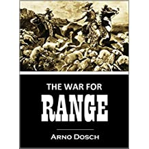 The WAR for RANGE:  An Outline of the Present Day Struggle Between Cattlemen and Sheepmen (1906)