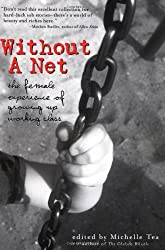 Without a Net: The Female Experience of Growing Up Working Class (Live Girls)