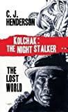 img - for Kolchak and the Lost World by Henderson, C. J. (2012) book / textbook / text book