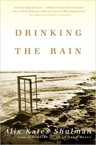 Drinking the Rain: Amazon.co.uk: Alix Kates Shulman: 9780865476974: Books