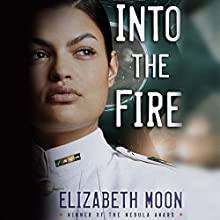 Into the Fire: Vatta's Peace, Book 2 Audiobook by Elizabeth Moon Narrated by Brittany Pressley