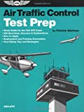 Air Traffic Control Test Prep Study Guide, Patrick Mattson, 1560272546