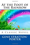 At the Foot of the Rainbow, Gene Stratton-Porter, 149483295X