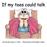 If My Toes Could Talk, Justin J. Tuttle, 1438939531